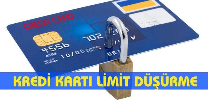 Kredi kartı limit düşürme 2022 (Güncel Bilgi)