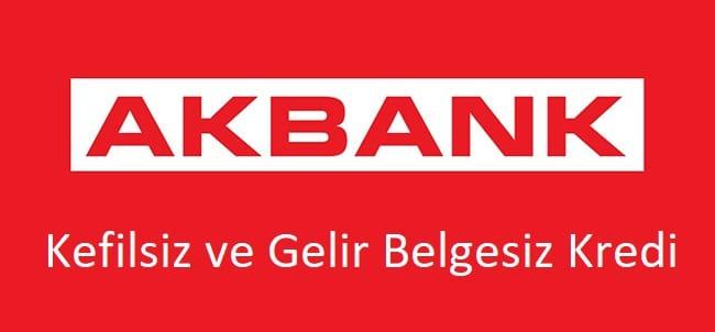 Akbank gelir belgesiz ve kefilsiz kredi (2022)